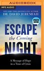 Escape the Coming Night A Message of Hope in a Time of Crisis