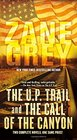 The UP Trail and The Call of the Canyon Two Complete Novels