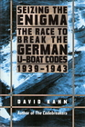 Seizing the Enigma The Race to Break the German U-boat Codes 1939-1943