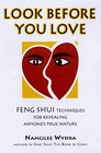 Look Before You Love: Feng Shui Techniques for Revealing Anyone's True Nature