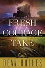 Come to Zion Volume 3 Fresh Courage Take