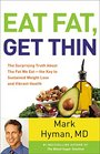 Eat Fat Get Thin The Surprising Truth about the Fat We Eat--The Key to Sustained Weight Loss and Vibrant Health