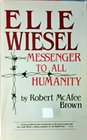 Elie Wiesel messenger to all humanity