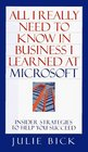 All I Really Needed to Know In Business I Learned at Microsoft : Insider Strategies to Help You Succeed