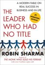 The Leader Who Had No Title A Modern Fable on Real Success in Business and in Life