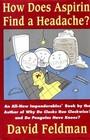 How Does Aspirin Find a Headache?: An Imponderables Book