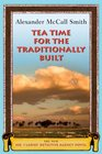 Tea Time For The Traditionally Built (No. 1 Ladies Detective Agency, Bk 10)