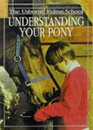 Understanding Your Pony (Riding School Series)