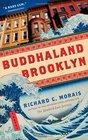 Buddhaland Brooklyn A Novel