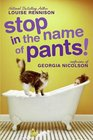 Stop in the Name of Pants (Confessions of Georgia Nicolson)