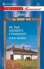 By the Sheikh's Command  (Brides of the Desert Rose) (Harlequin American Romance, No 933)