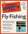The Complete Idiot's Guide to Fly Fishing