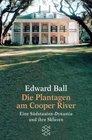 Die Plantagen am Cooper River Eine Sdstaaten- Dynastie und ihre Sklaven