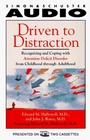 DRIVEN TO DISTRACTION RECOGNIZING AND COPING WITH  Recognizing and Coping with Attention Deficit Disorder from Childhood Through Adulthood