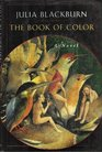 BOOK OF COLOR THE A Novel