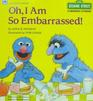 Oh, I am so Embarrassed! (A Growing-Up book)