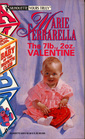 The 7 lb. 2 oz. Valentine (Baby of the Month Club, Bk 3) (Silhouette Yours Truly, No 13)