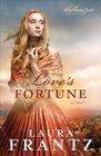 Love's Fortune (Ballantyne Legacy, Bk 3)