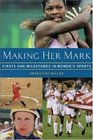 Making Her Mark  Firsts and Milestones in Women's Sports