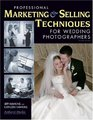 Professional Marketing  Selling Techniques for Wedding Photographers