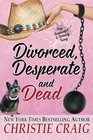 Divorced, Desperate and Dead (Divorced and Desperate, Bk 5)