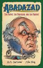 Abadazad: The Puppet, the Professor, and the Prophet - Book #3 (Abadazad)