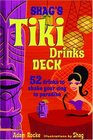 Shag's Tiki Drinks Deck 52 Ways to Shake Your Way to Paradise Edition