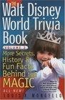 The Walt Disney World Trivia Book Volume 2  More Secrets History  Fun Facts Behind the Magic