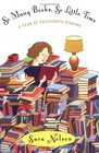 So Many Books So Little Time A Year of Passionate Reading