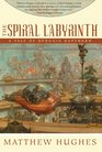 The Spiral Labyrinth A Tale Of Henghis Hapthorn