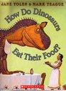 How Do Dinsaurs Eat Their Food