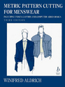 Metric Pattern Cutting for Men's Wear: Including Unisex Clothes and Computer Aided Design