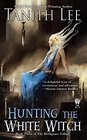 Hunting the White Witch The Birthgrave Trilogy 3