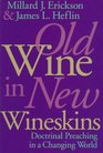 Old Wine in New Wineskins Doctrinal Preaching in a Changing World