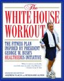The White House Workout The Fitness Plan Inspired by President George W Bush's Heathier US Initiative