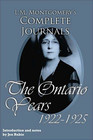LM Montgomery's Complete Journals The Ontario Years 1922-1925