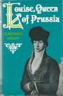 Louise Queen of Prussia A biography