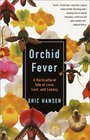 Orchid Fever : A Horticultural Tale of Love, Lust, and Lunacy (Vintage Departures)