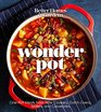 Better Homes and Gardens Wonder Pot One-Pot Meals from Slow Cookers Dutch Ovens Skillets and Casseroles