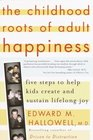 The Childhood Roots of Adult Happiness  Five Steps to Help Kids Create and Sustain Lifelong Joy