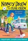 Scream for Ice Cream (Nancy Drew and the Clue Crew, Bk 2)