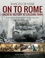 On to Rome Anzio and Victory at Cassino 1944