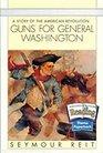 Guns for General Washington