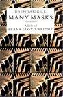 MANY MASKS LIFE OF FRANK LLOYD WRIGHT