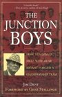 The Junction Boys  How 10 Days in Hell with Bear Bryant Forged A Champion Team at Texas AM