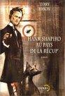 Hank Shapiro au pays de la rcup'