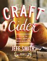Craft Cider How to Turn Apples into Alcohol