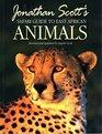 Jonathan Scott's Safari Guide to East African Animals