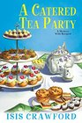 A Catered Tea Party (A Mystery With Recipes)