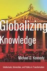Globalizing Knowledge Intellectuals Universities and Publics in Transformation